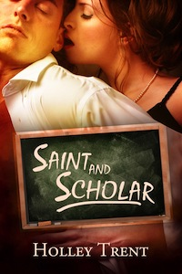 Saint and Scholar by Holley Trent