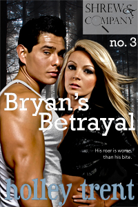 Bryan's Betrayal by Holley Trent