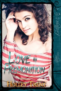 Love by Premonition by Holley Trent