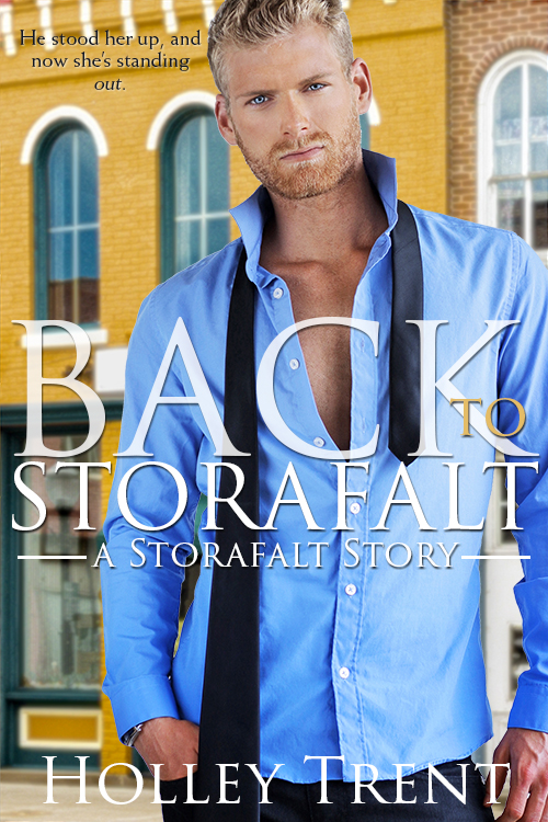 Back to Storafalt small town romance by Holley Trent