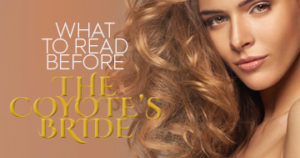 What to read before The Coyote's Bride