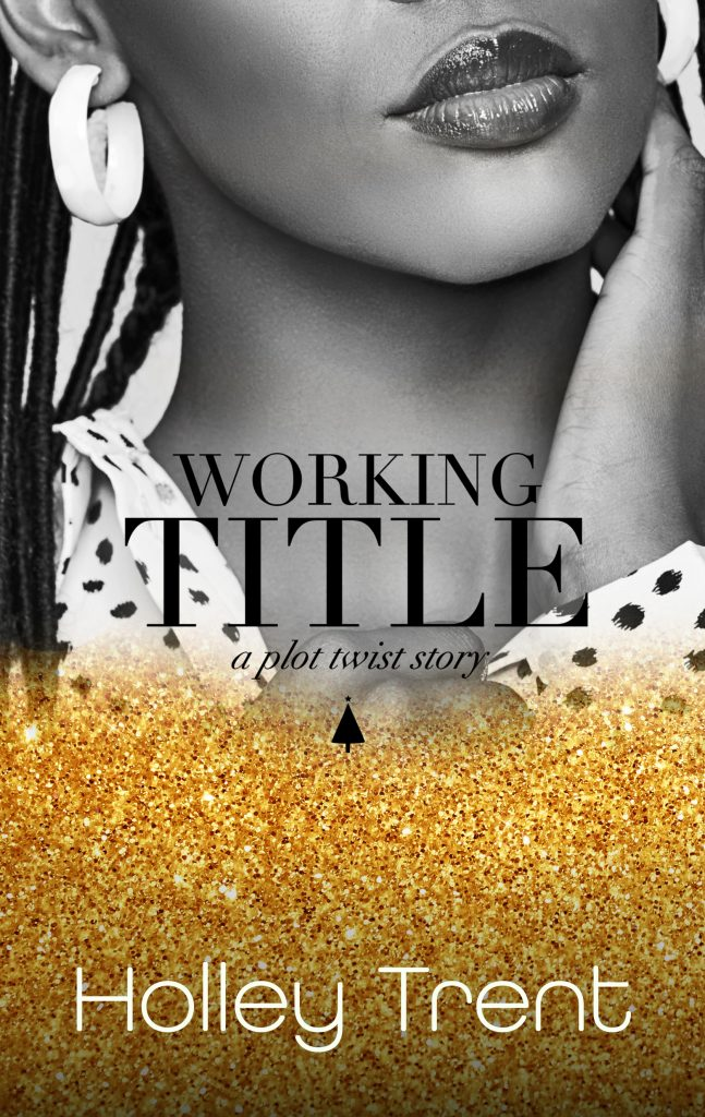 Cover of Working Title by Holley Trent